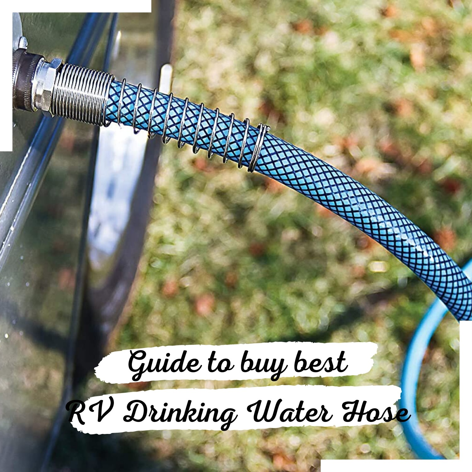 Guide to buy best RV drinking water hose