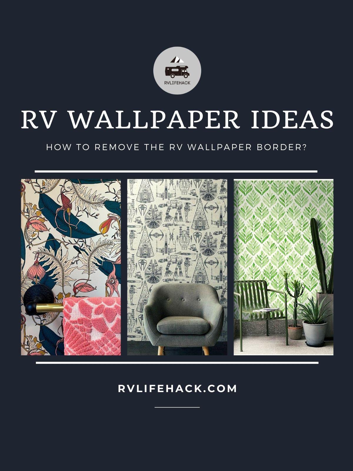 RV Wallpaper Ideas | How to remove the RV wallpaper border?